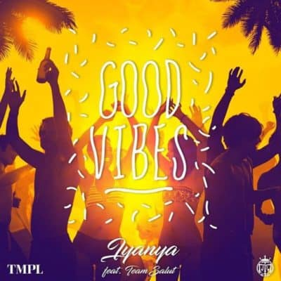 Photo of Iyanya releases Good Vibes feat. Team Salut (listen)
