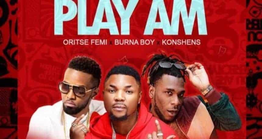 "Photo of Oritsefemi ft Burna Boy, Konshens – ""play Am"""