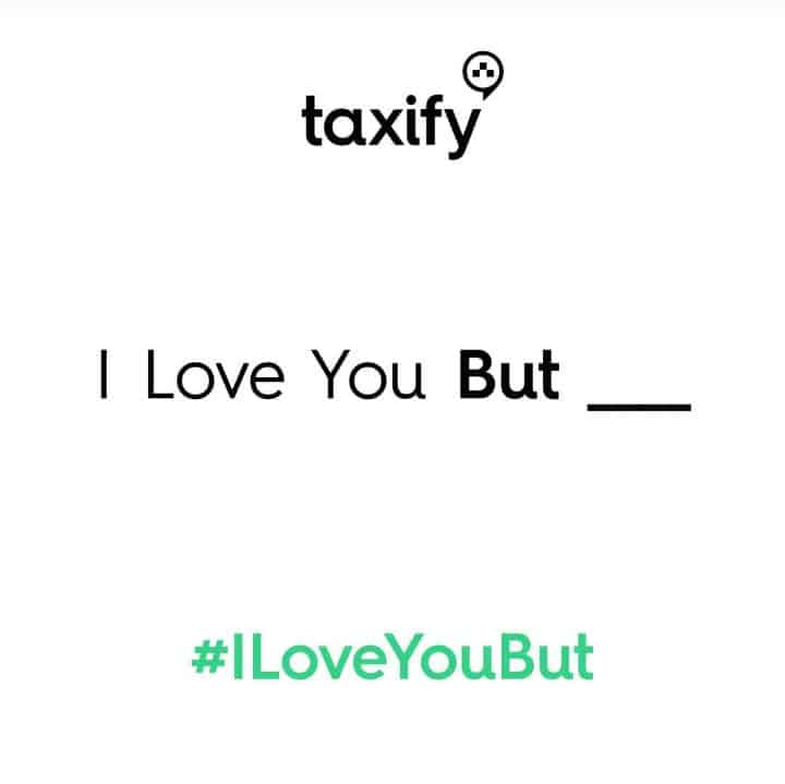 Photo of Taxify wants you to share your #ILoveYouBut Stories