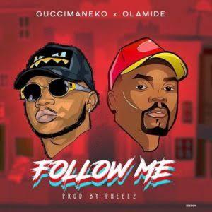 "Photo of Video: Guccimaneko ft Olamide – ""Follow Me"""