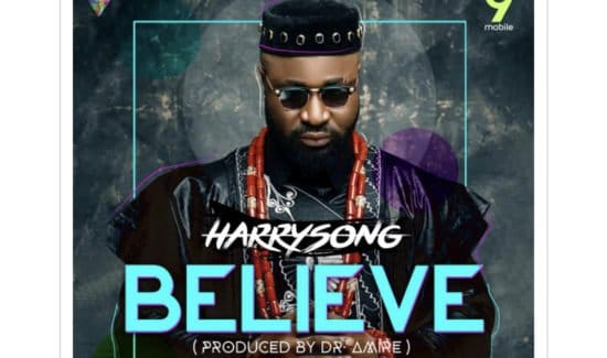 "Photo of New Music: Harrysong ""Believe"""