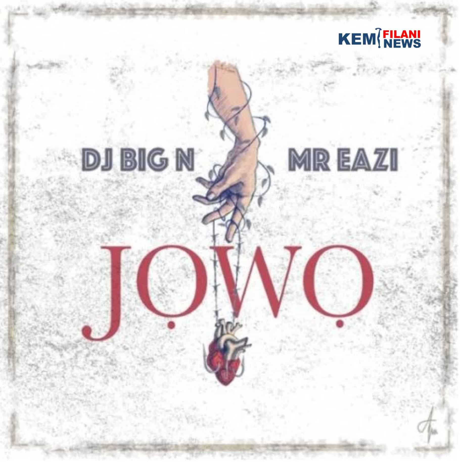 Photo of DJ Big N pulls out Mr Eazi for new song, 'Jowo'