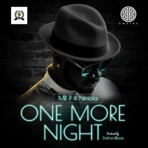 download mp3 Mr P ft Niniola  - One More Night mp3 download new song