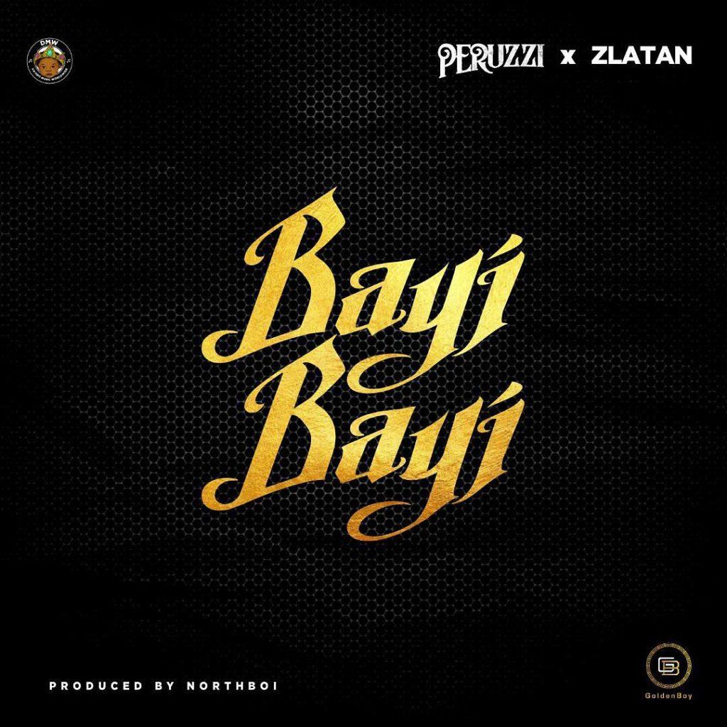download mp3 Peruzzi x Zlatan - Bayi Bayi mp3 download