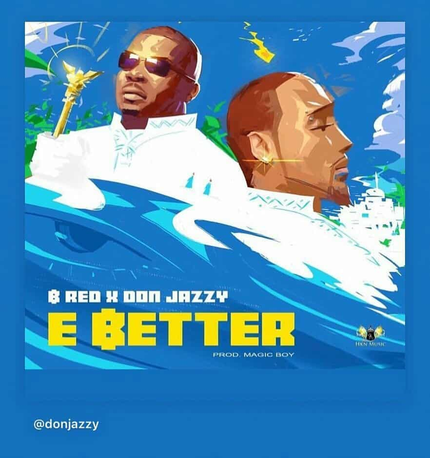 "Photo of B-red features Don Jazzy in New single ""E Better"""