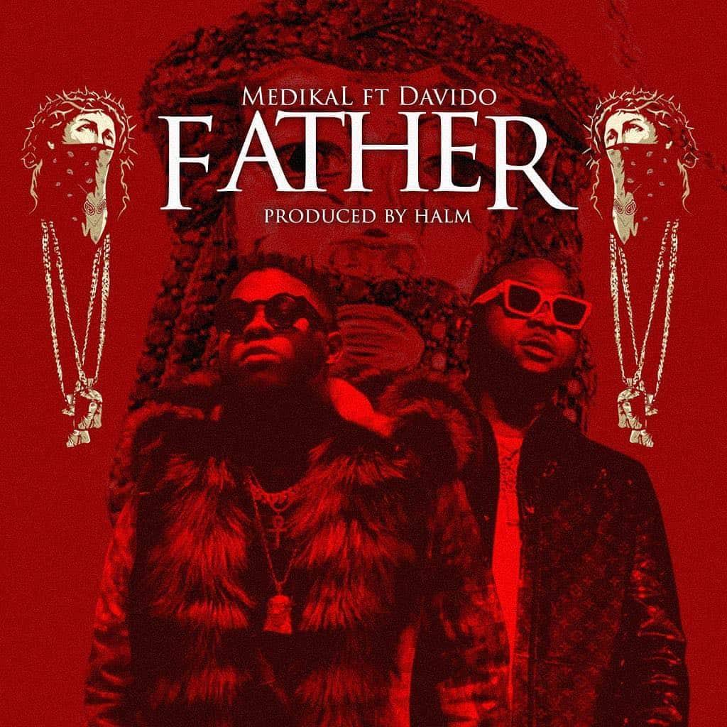 download mp3 Medikal ft. Davido - Father mp3 download