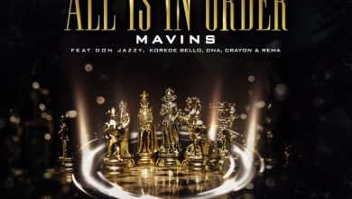 Photo of Mavins – All Is In Order (ft Don Jazzy, Korede Bello, Rema, DNA & Crayon) (Listen)