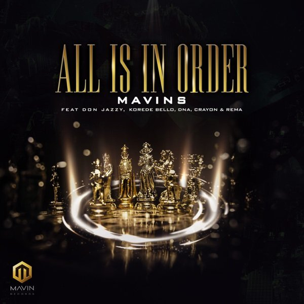DOWNLOAD: Mavins - All Is In Order ft  Don Jazzy, Korede