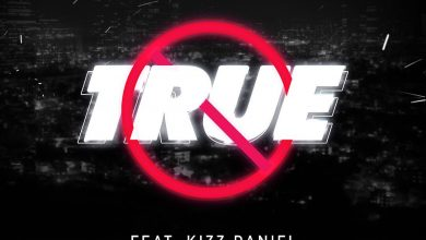 Download Mayorkun ft Kizz Daniel - True mp3 download