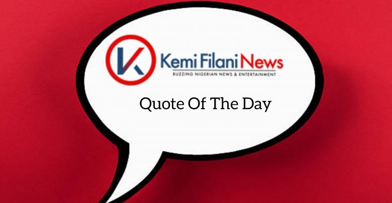 KemiFilani Quote Of The Day