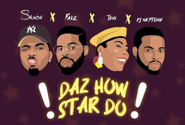 Skiibii ft Teni Falz DJ Neptune Daz How Star Do