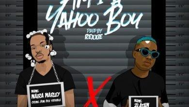 Photo of Am I A Yahoo Boy: Naira Marley &  Zlatan Lyrics