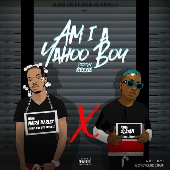 Naira Marley Zlatan Am I A Yahoo Boy lyrics