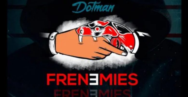 download mp3 Dotman - Frenemies mp3 Download