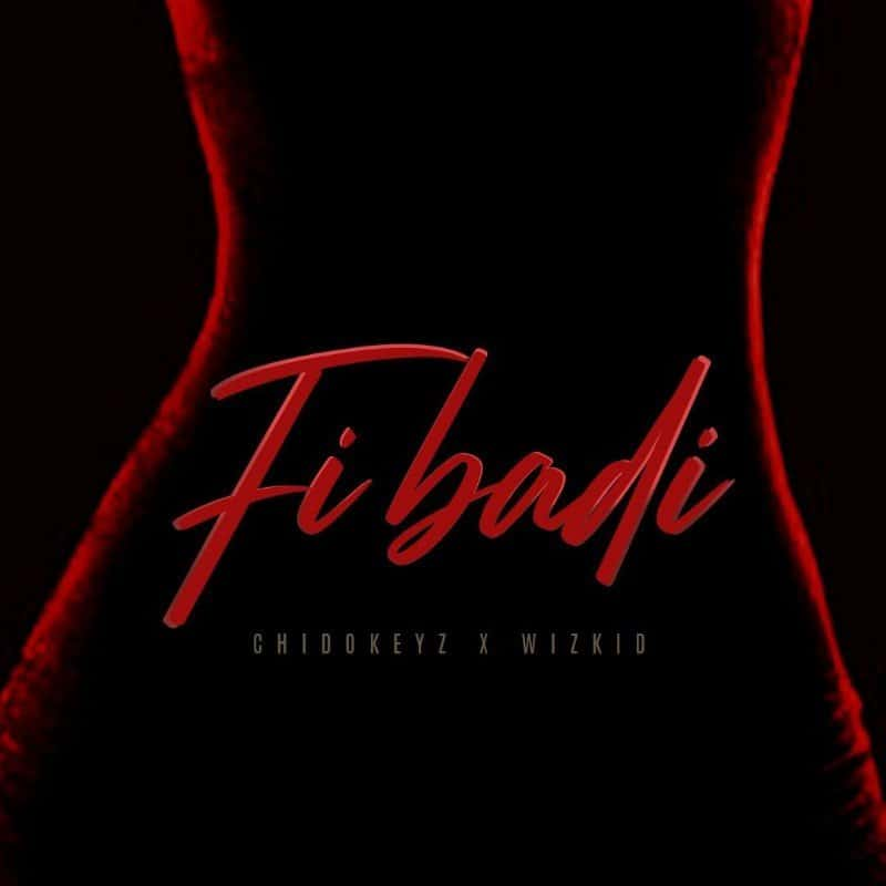 download mp3 Chidokeyz ft Wizkid - Fibadi mp3 download
