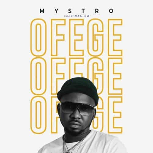 download mp3 Mystro - Ofege mp3 download