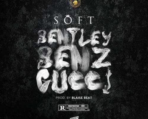 download mp3 Soft – Bentley Benz & Gucci mp3 download