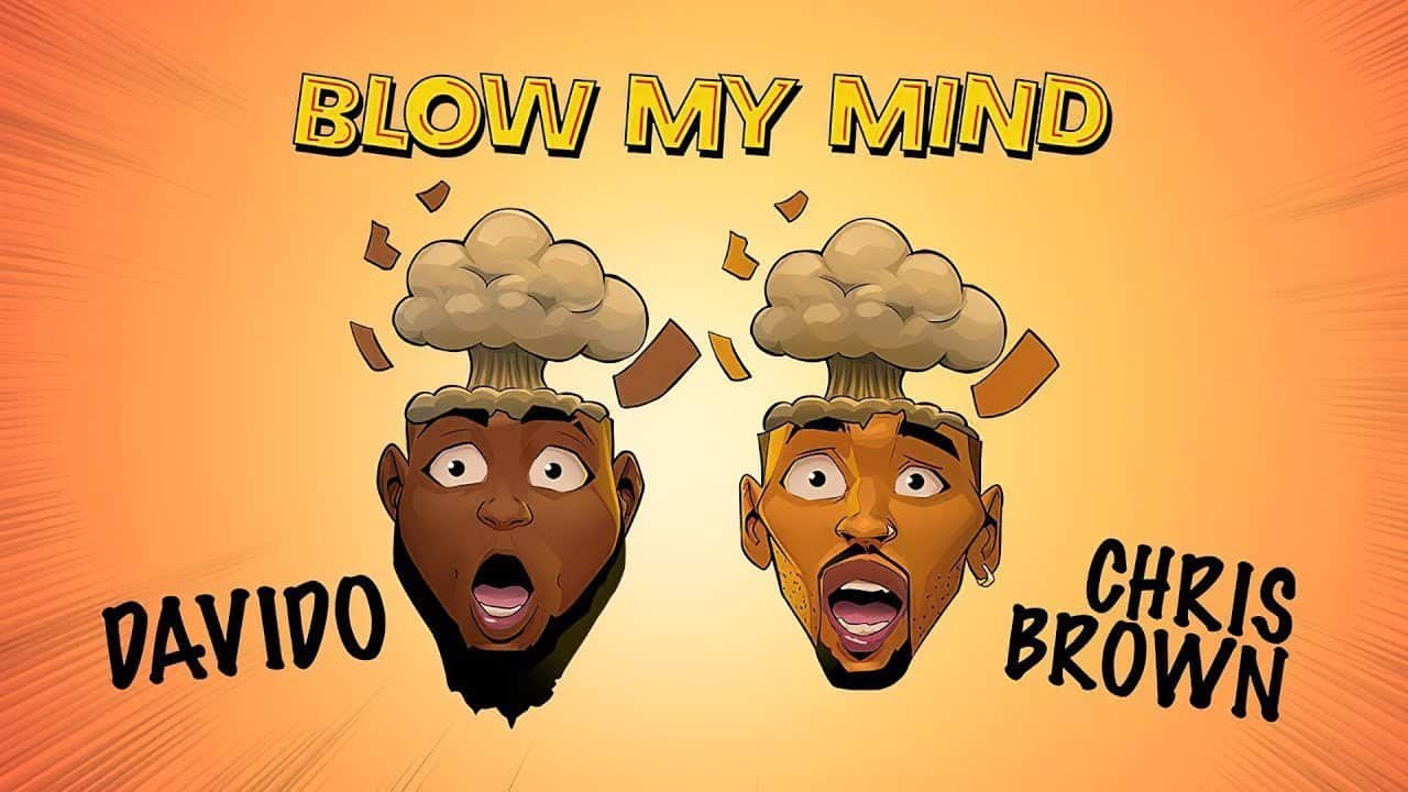 download mp3 Davido ft Chris Brown - Blown My Mind mp3 download