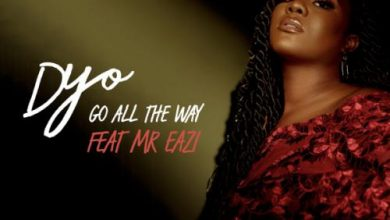 Photo of Dyo ft. Mr Eazi – Go All The Way