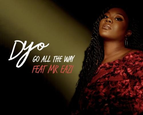 download mp3 Dyo ft. Mr Eazi - Go All The Way mp3 download