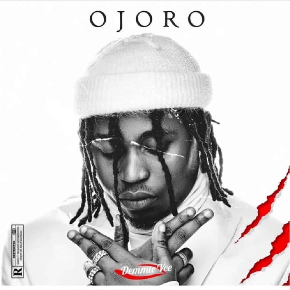 Download Demmie Vee – Ojoro mp3