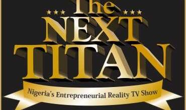 Photo of About the Next Titan Nigeria entreprenuerial reality TV show