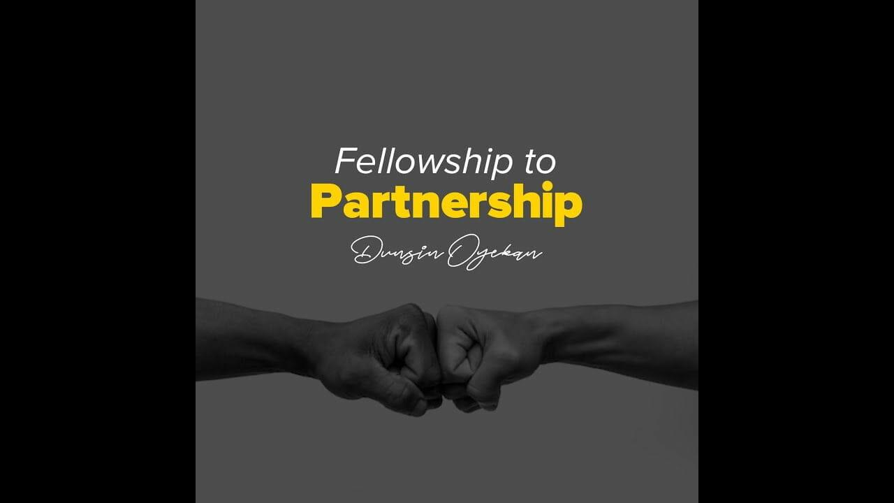 Dunsin Oyekan – Fellowship to Partnership