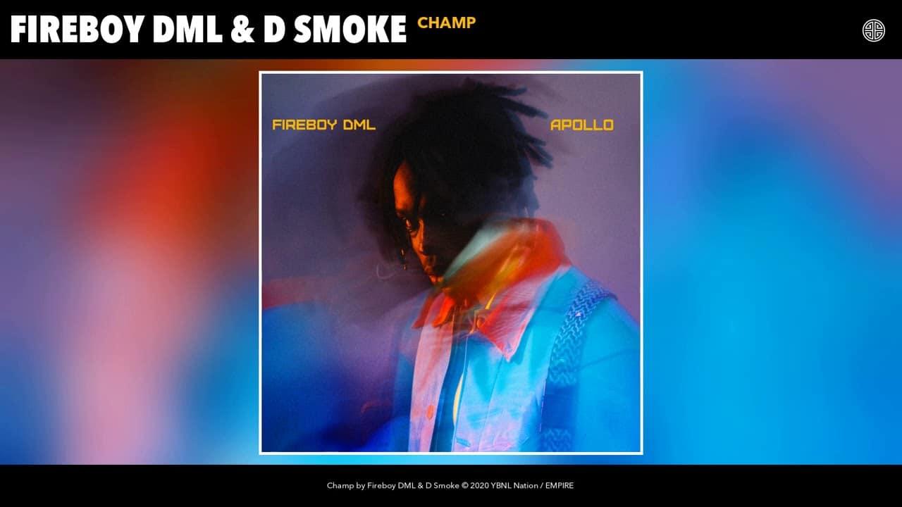Fireboy DML feat. D Smoke – Champion