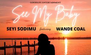 Seyi Sodimu feat. Wande Coal – See My Baby