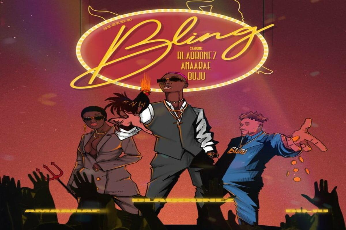 Blaqbonez-ft-Amaarae-X-Buju-Bling