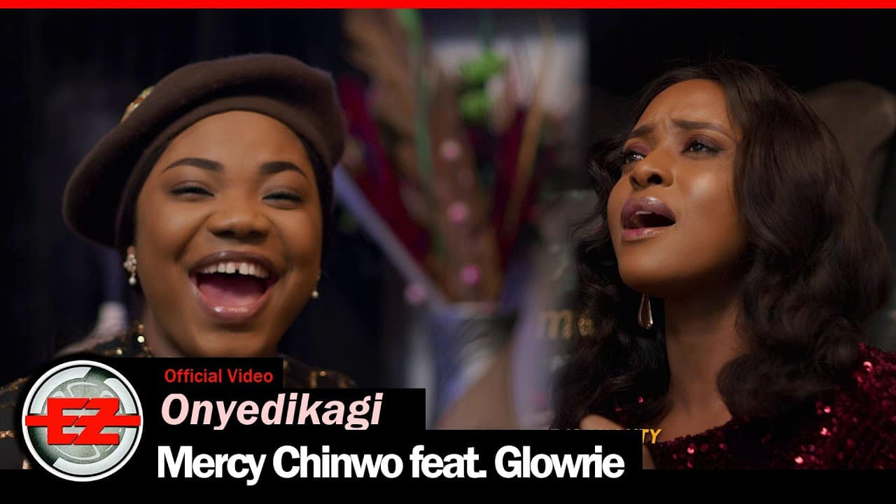 Mercy Chinwo feat. Glowrie – Onyedikagi