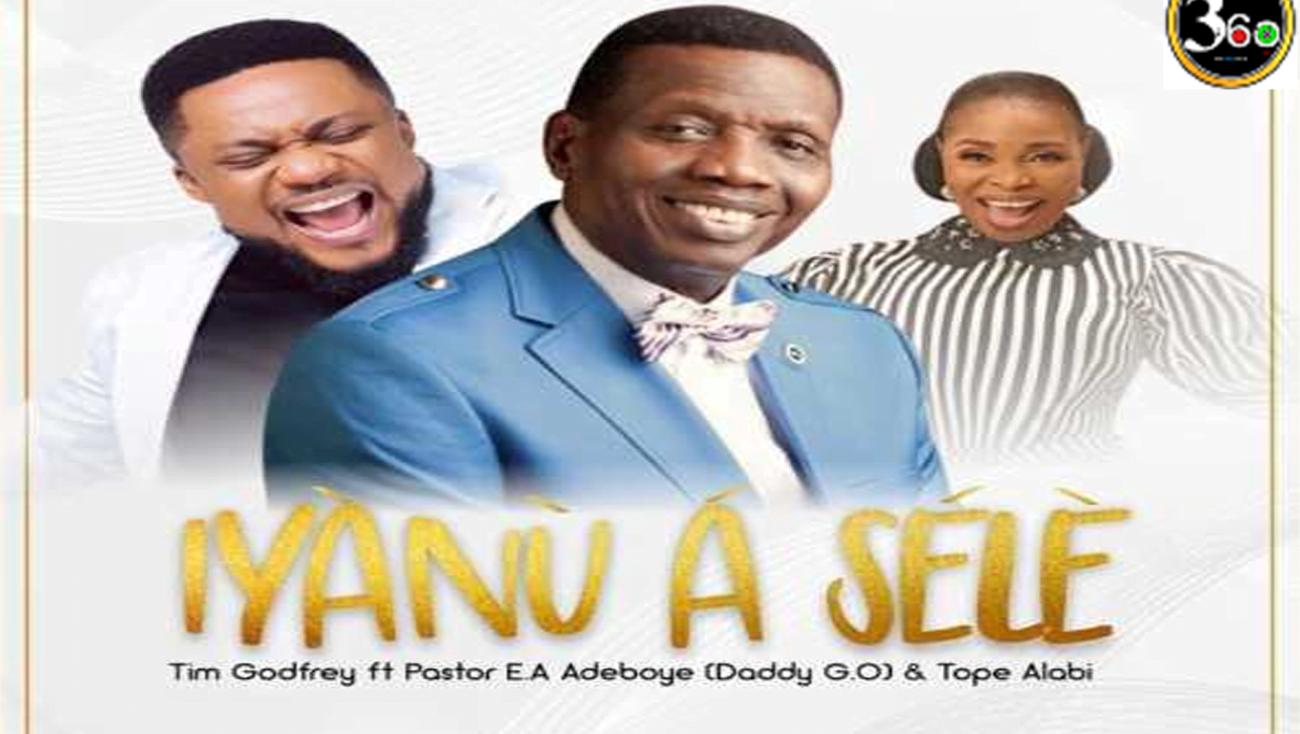 Tim-Godfrey-feat.-Pastor-Adeboye-Tope-Alabi-–-Iyanu-a-Sele