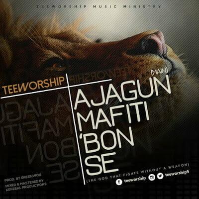 Ajagunmafitibonse by Tee Worship