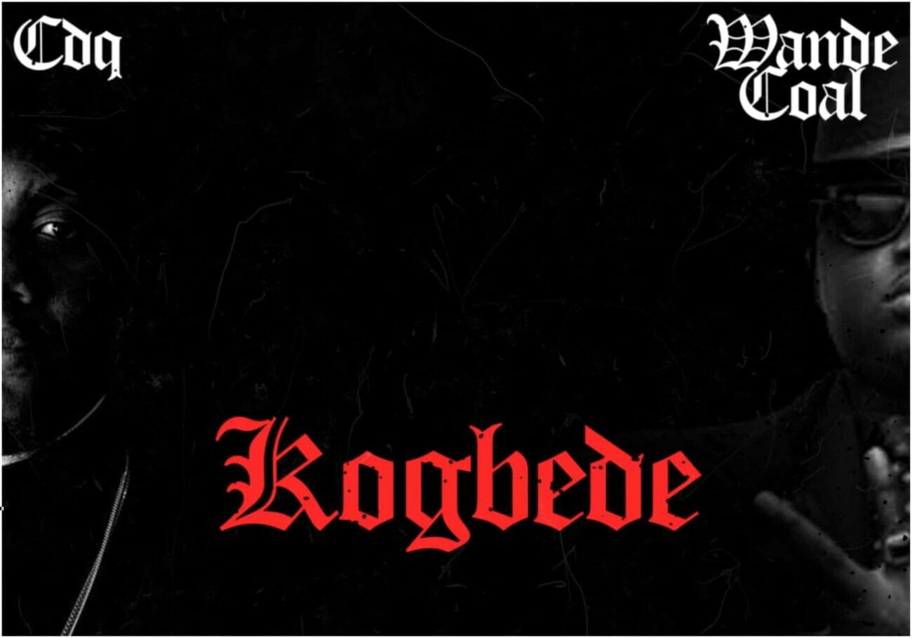 CDQ ft. Wande Coal – Kogbede