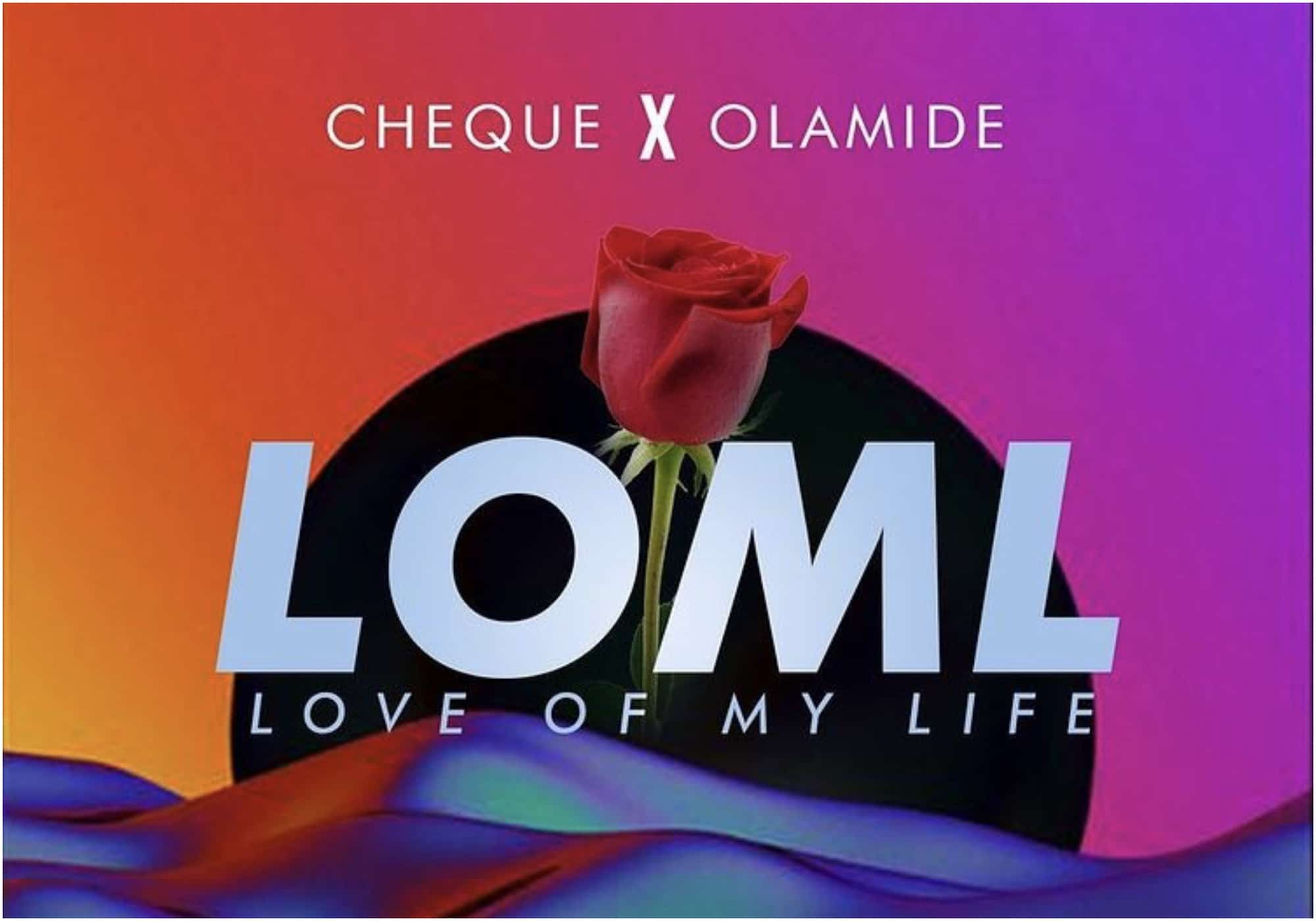 Cheque feat. Olamide – LOML