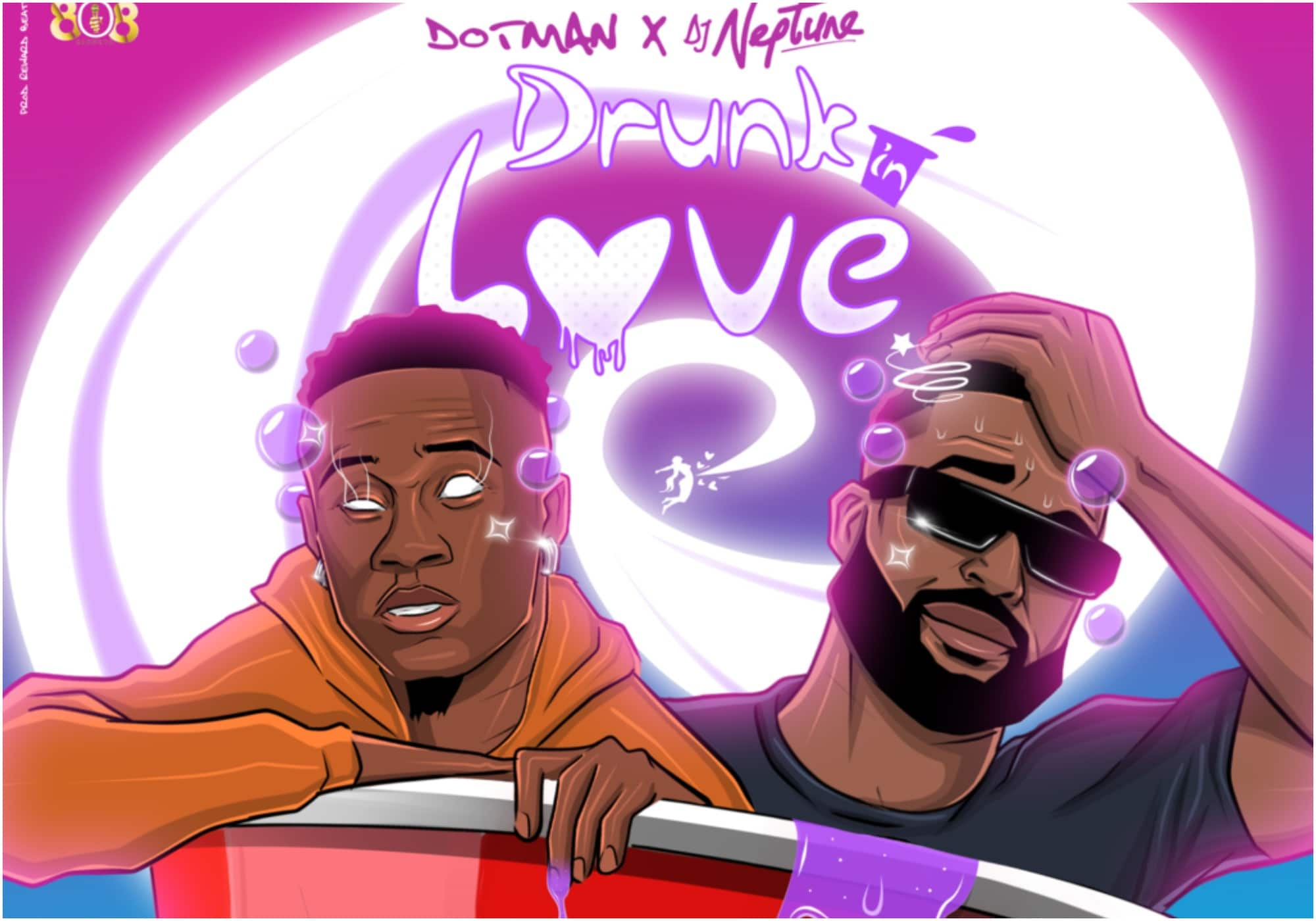 Dotman & DJ Neptune – Drunk in Love