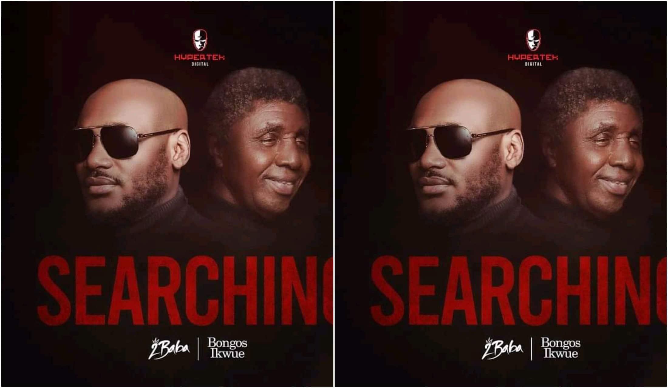 'Searching' Ft. 2Baba Bongos Ikwue,