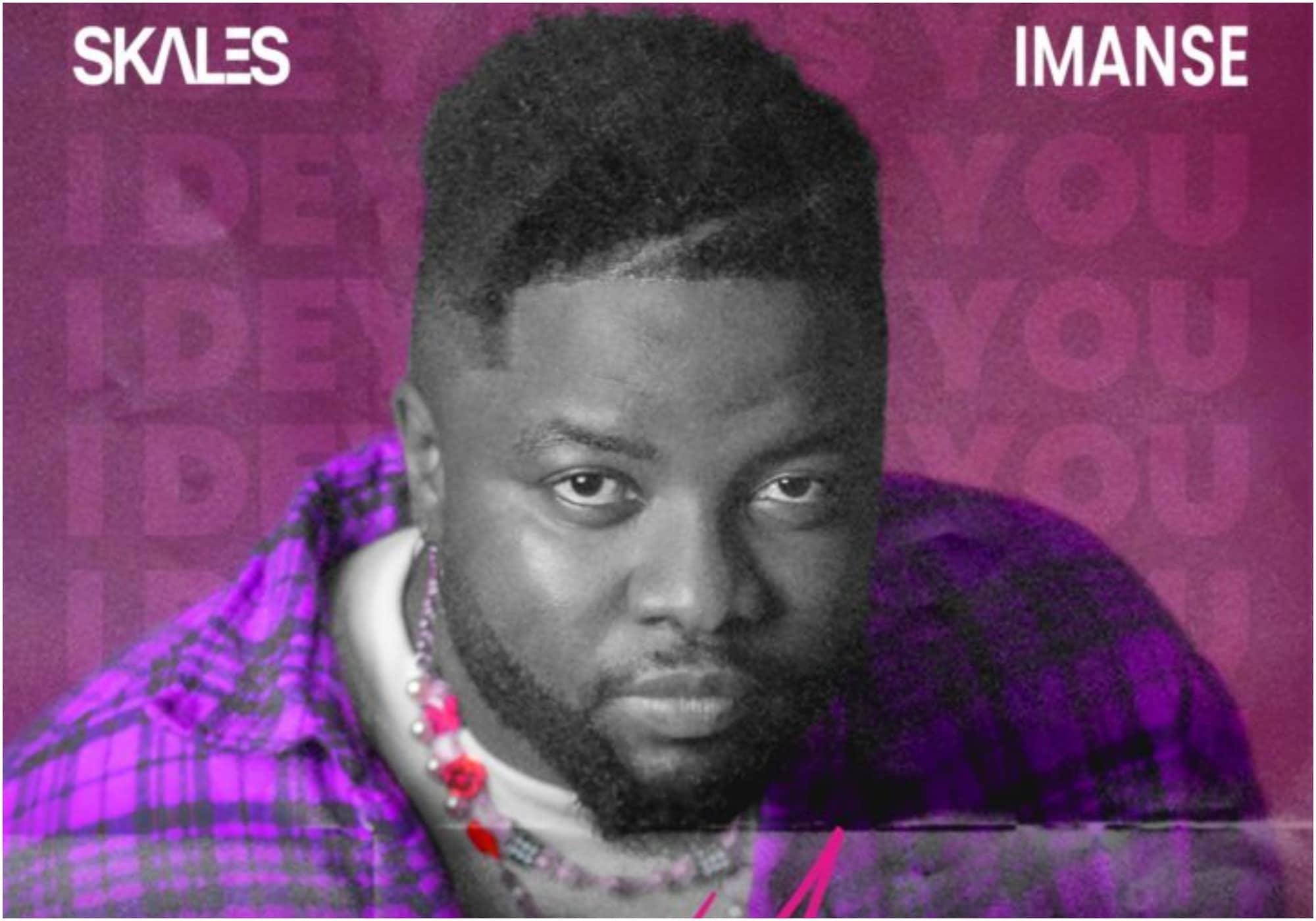 Naija music - Skales feat. Imanse – I Dey Miss You
