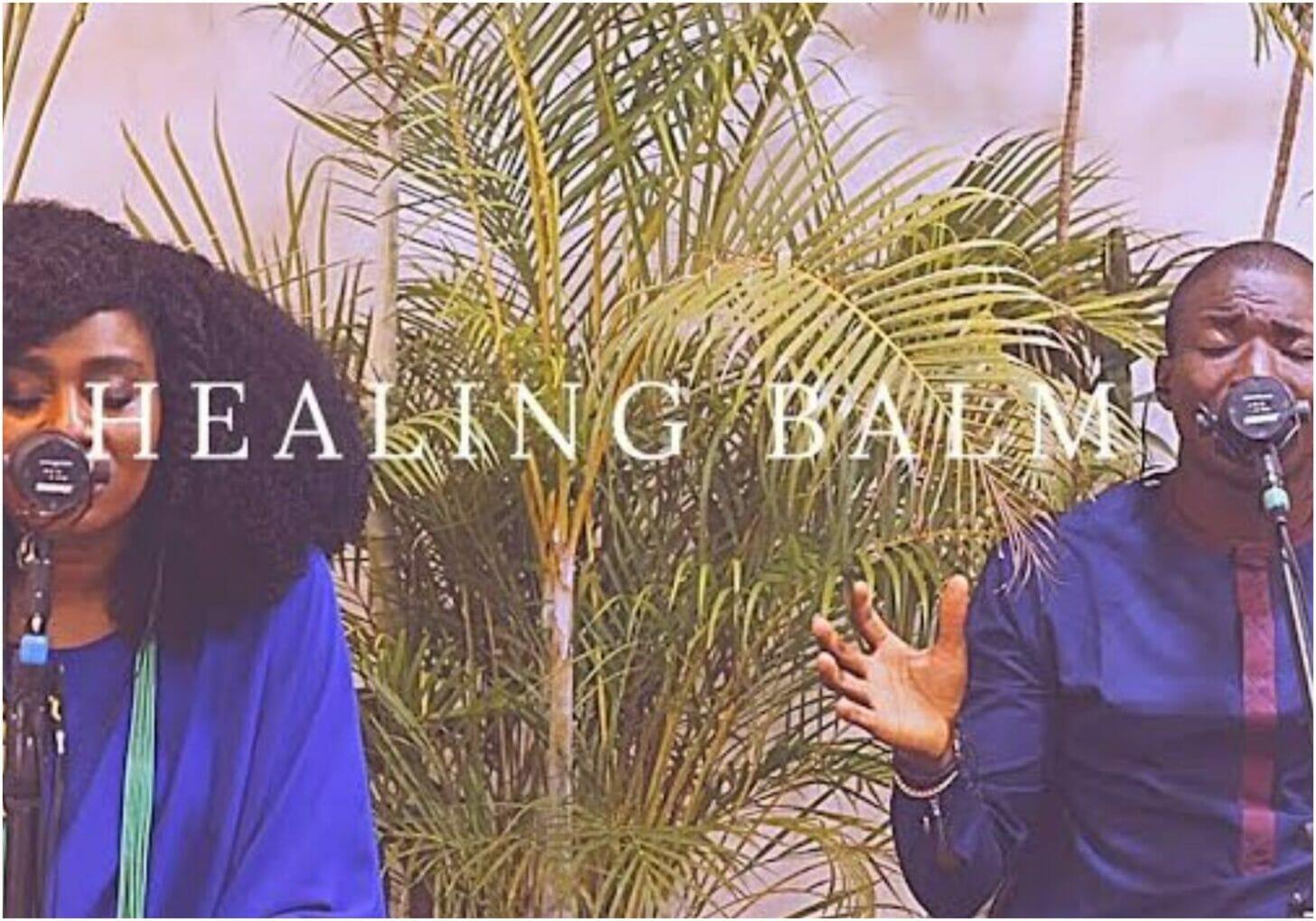 TY Bello & Theophilus Sunday - Healing Balm